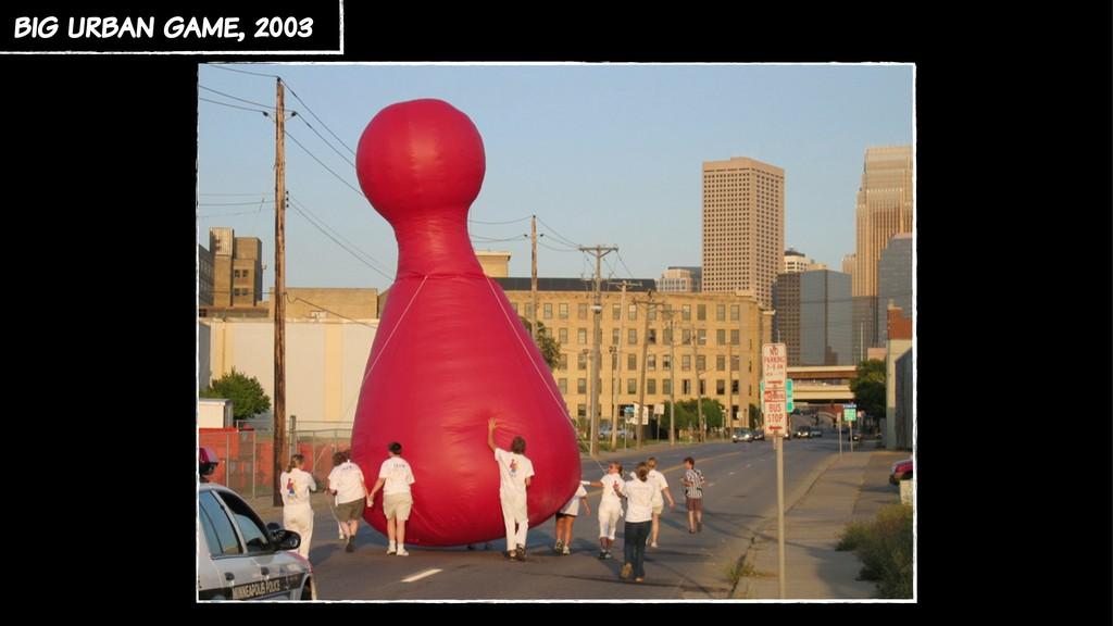 big urban game, 2003