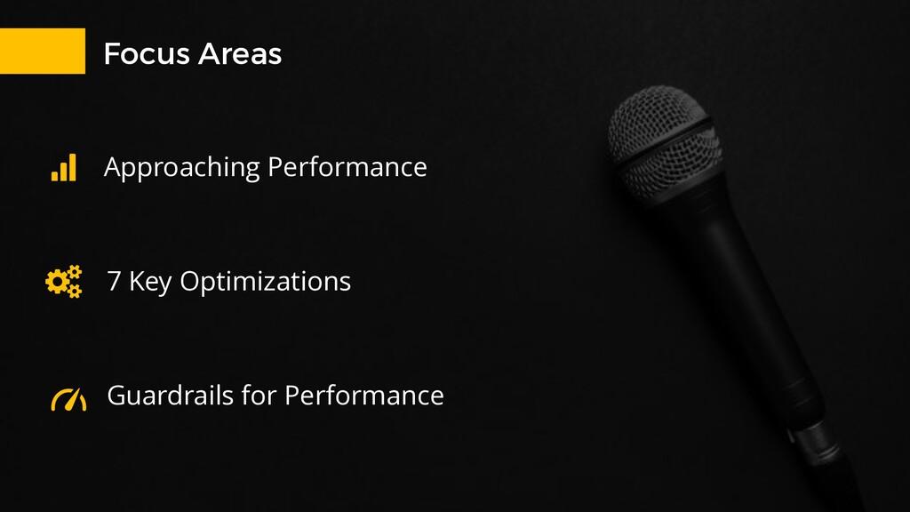 Focus Areas 7 Key Optimizations Approaching Per...
