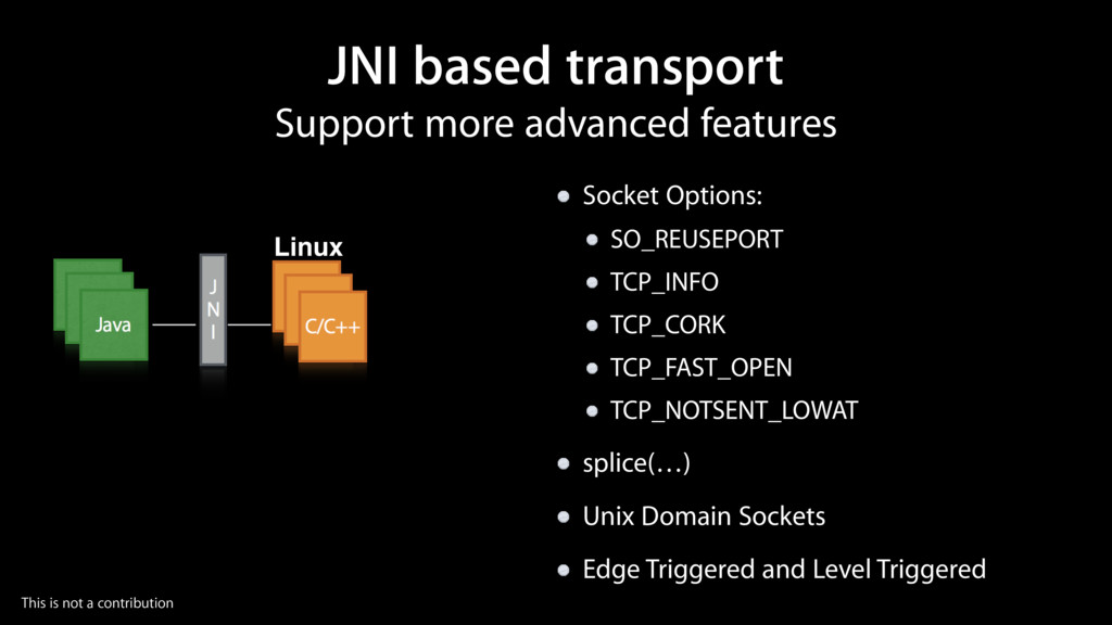 Support more advanced features JNI based transp...