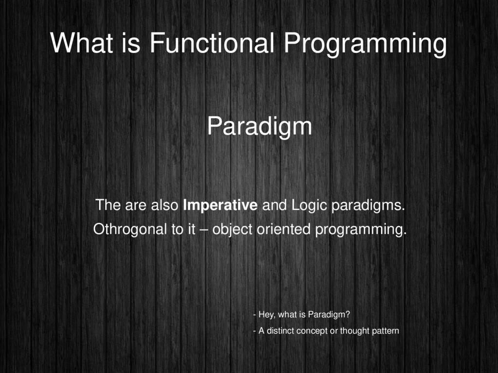 What is Functional Programming Paradigm The are...