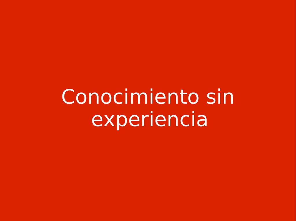 Conocimiento sin experiencia