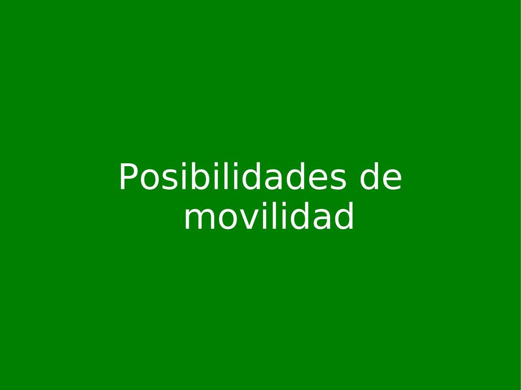 Posibilidades de movilidad