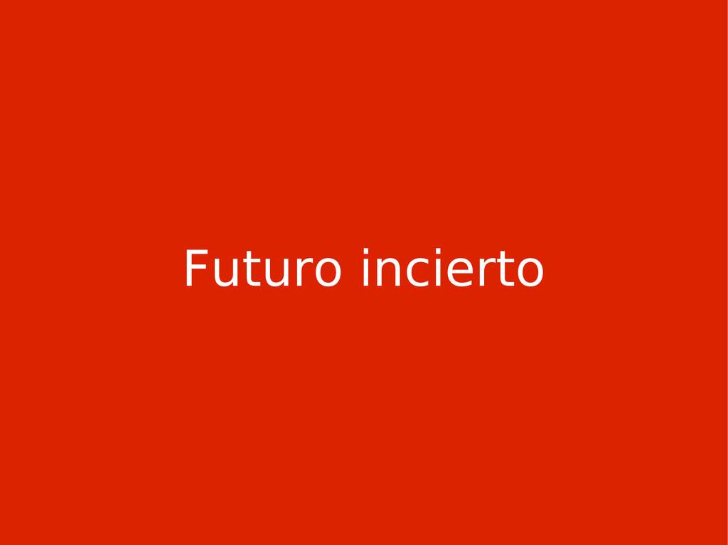 Futuro incierto