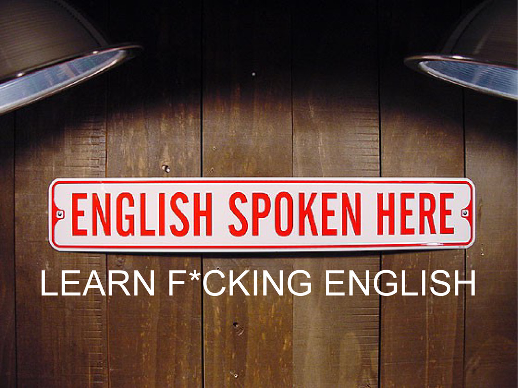 LEARN F*CKING ENGLISH