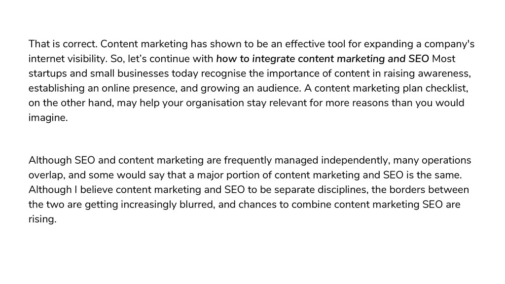 That is correct. Content marketing has shown to...
