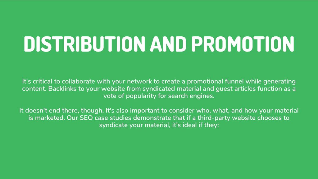 DISTRIBUTION AND PROMOTION It's critical to col...