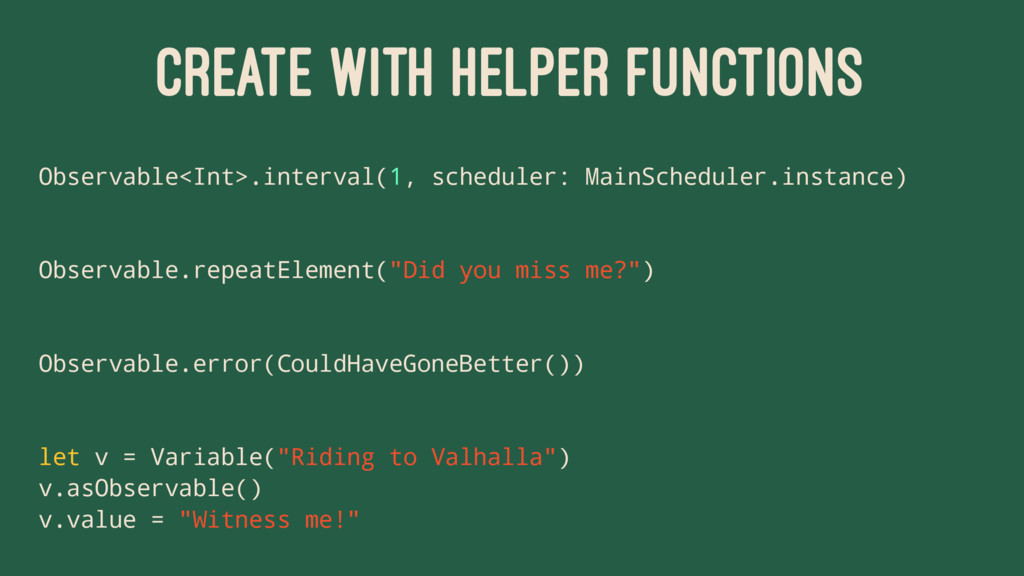 CREATE WITH HELPER FUNCTIONS Observable<Int>.in...