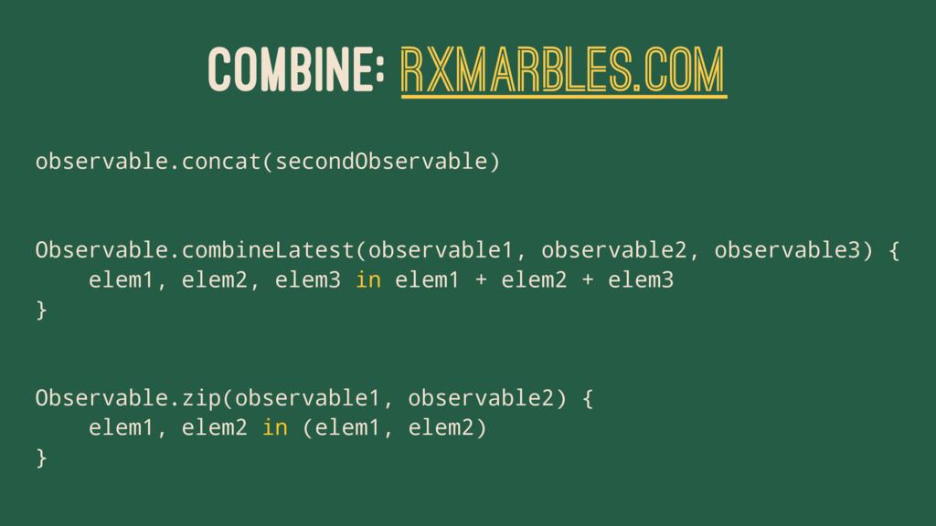 COMBINE: RXMARBLES.COM observable.concat(second...