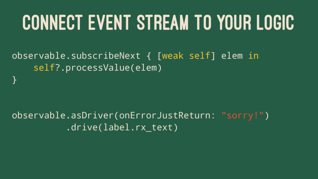 CONNECT EVENT STREAM TO YOUR LOGIC observable.s...