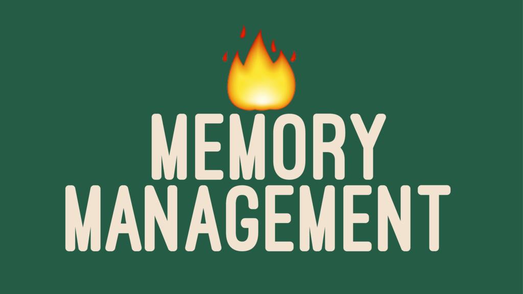 ! MEMORY MANAGEMENT