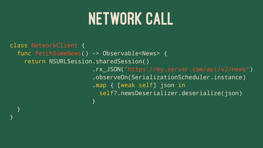 NETWORK CALL class NetworkClient { func fetchSo...