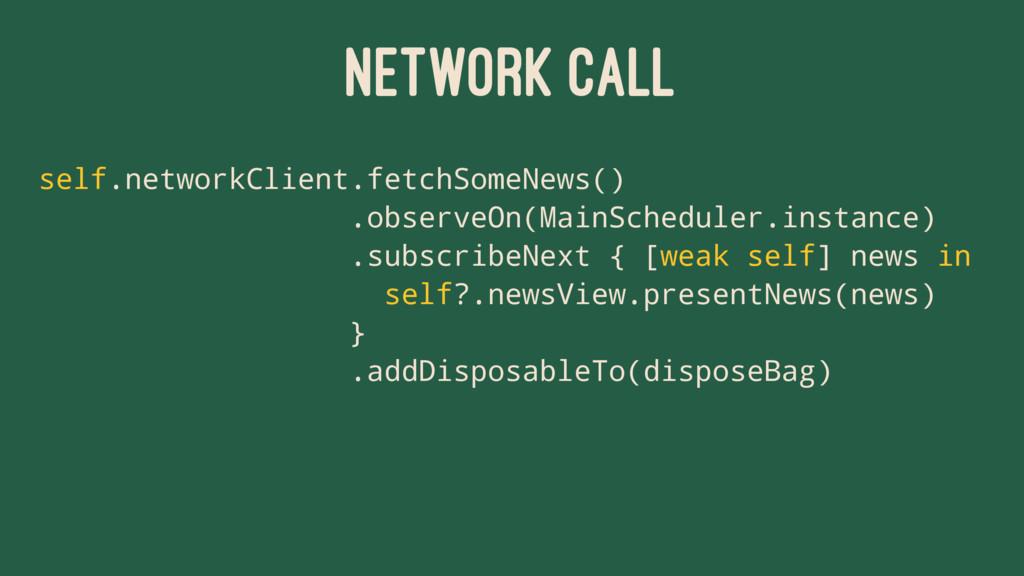 NETWORK CALL self.networkClient.fetchSomeNews()...