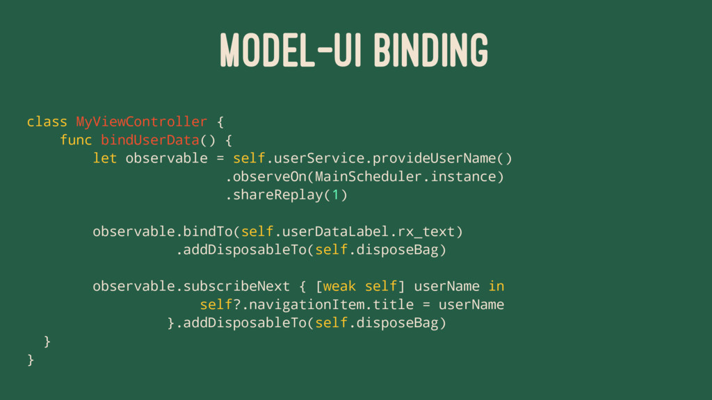 MODEL-UI BINDING class MyViewController { func ...