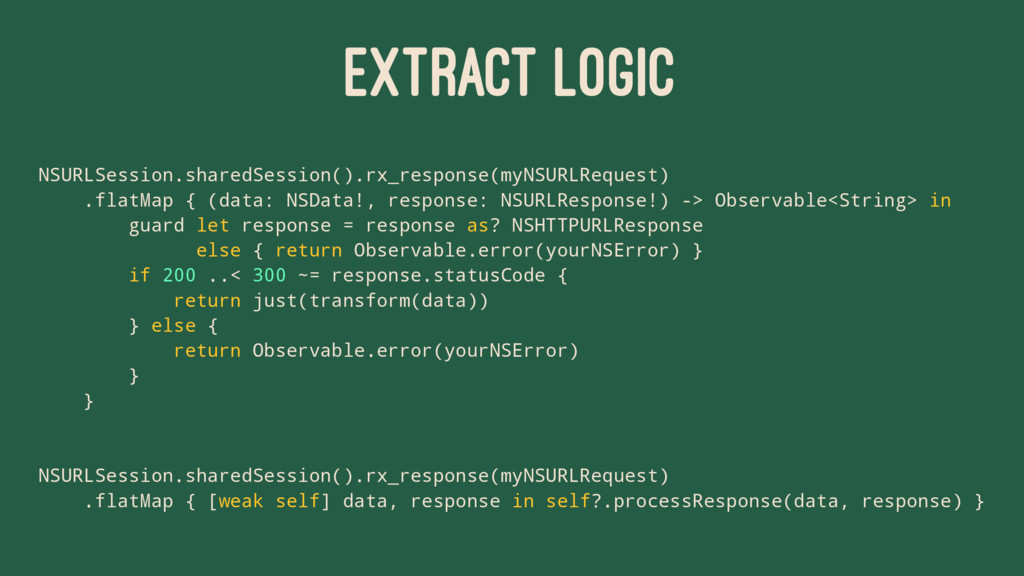 EXTRACT LOGIC NSURLSession.sharedSession().rx_r...