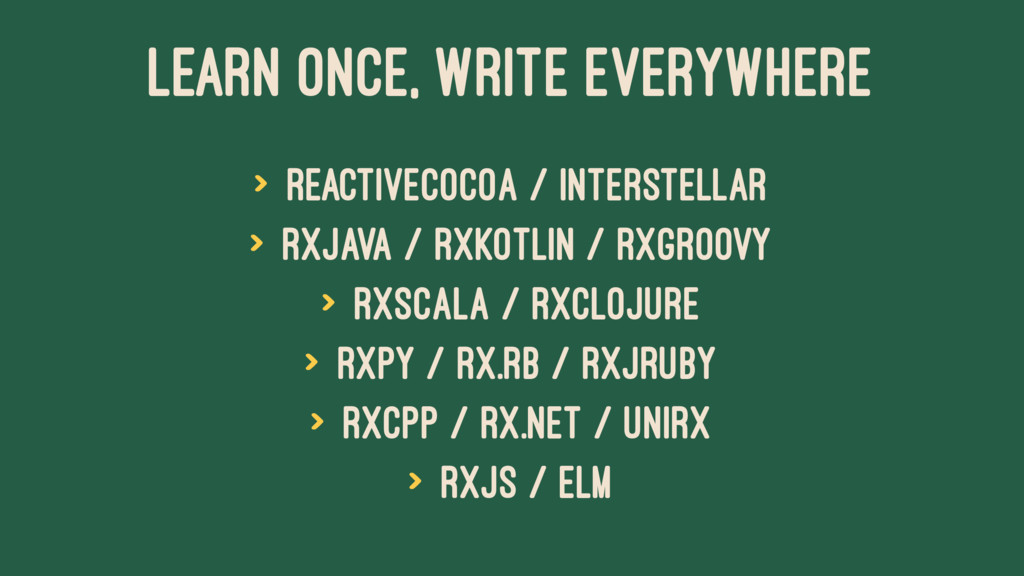 LEARN ONCE, WRITE EVERYWHERE > ReactiveCocoa / ...