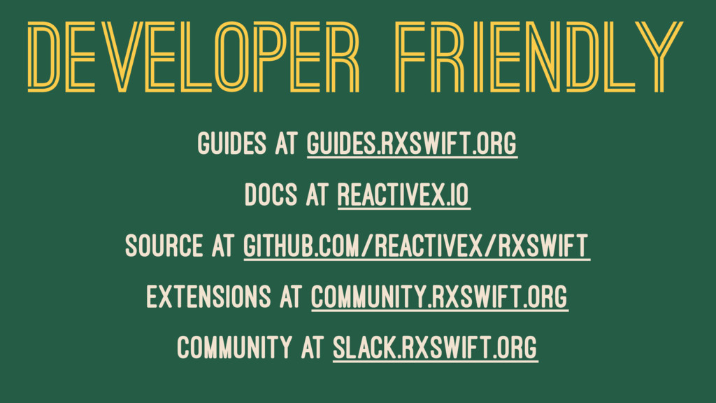 DEVELOPER FRIENDLY guides at guides.rxswift.org...
