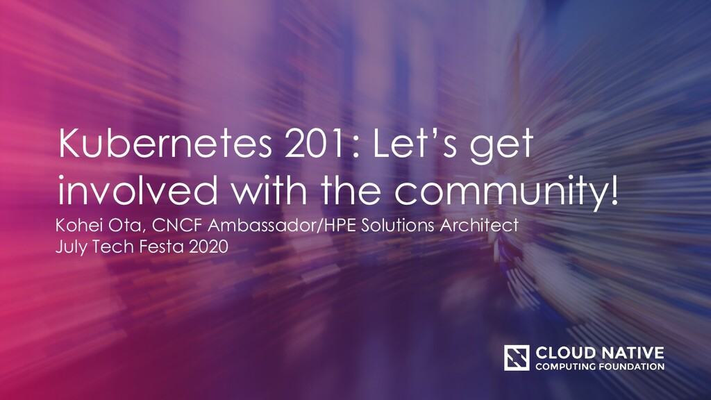 Kubernetes 201: Let's get involved with the com...