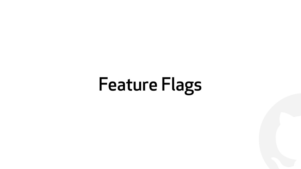 ! Feature Flags