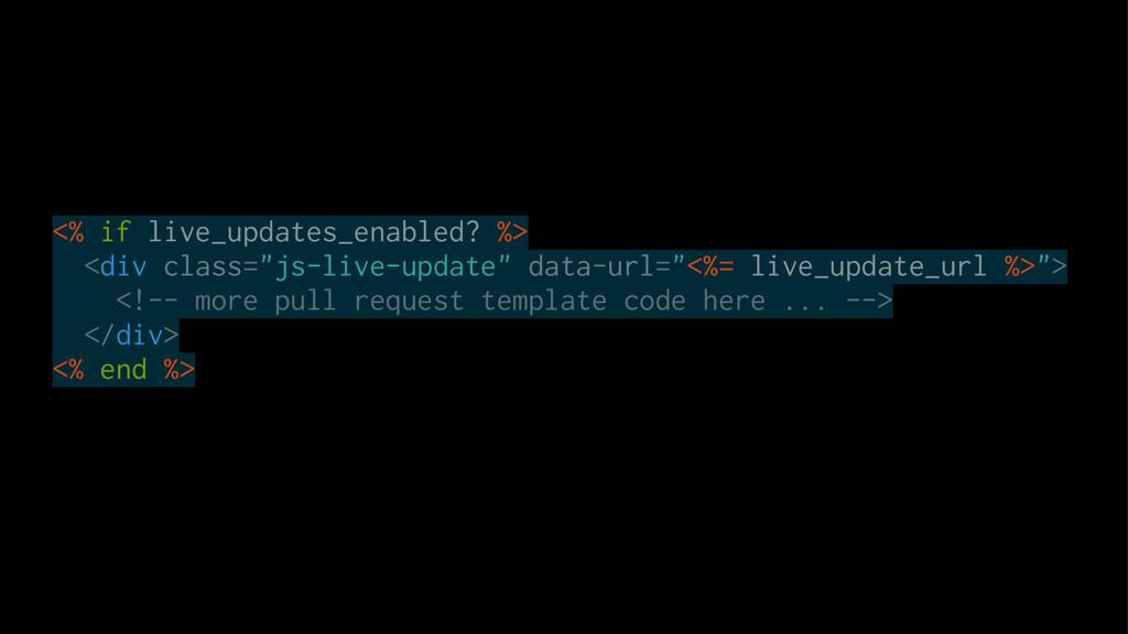 "<% if live_updates_enabled? %> <div class=""js-l..."