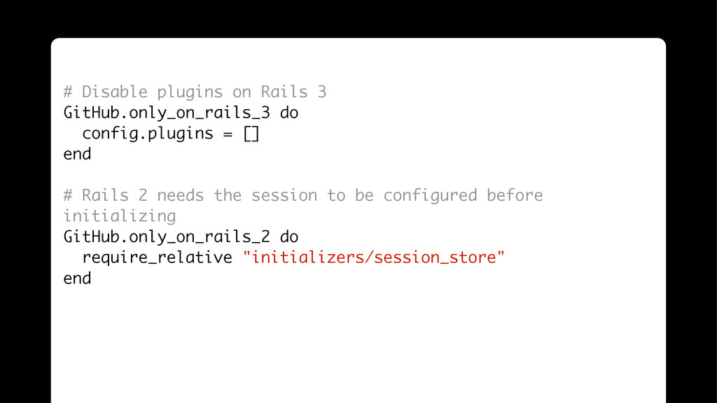 ! ! # Disable plugins on Rails 3 GitHub.only_on...