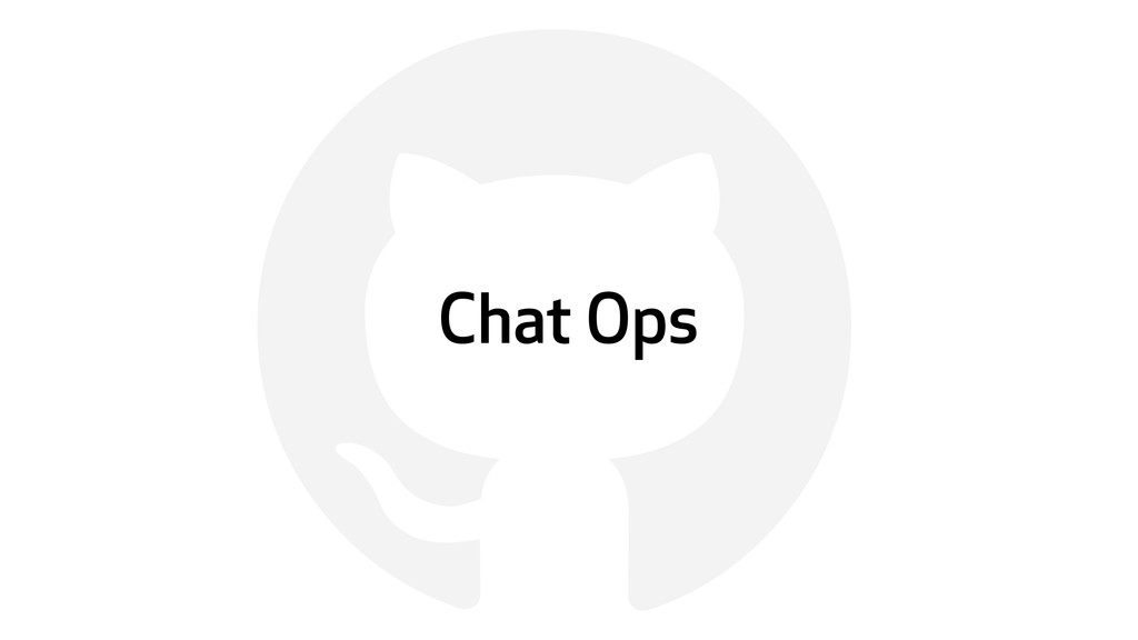 ! Chat Ops