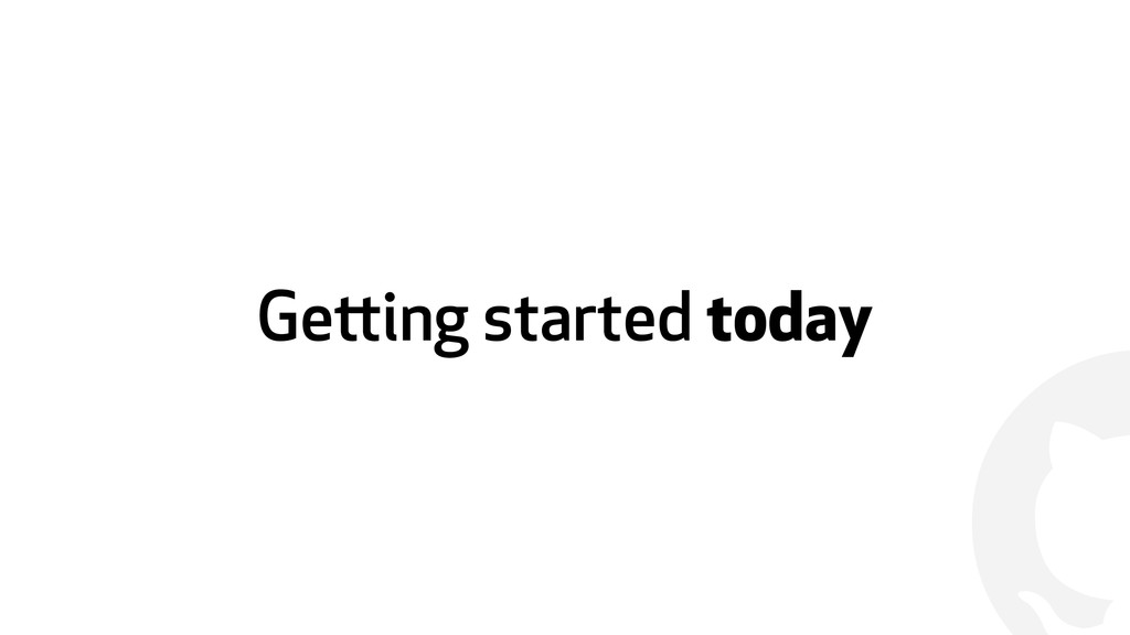 ! Getting started today