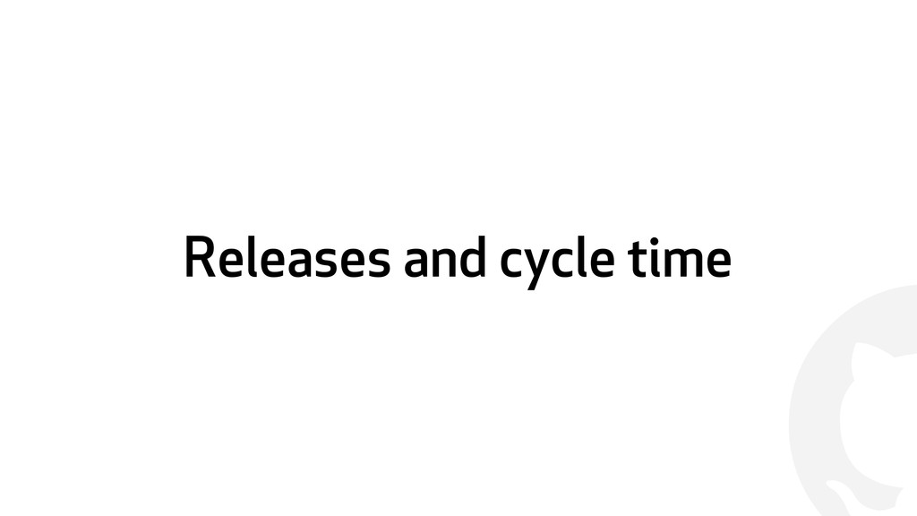 ! Releases and cycle time