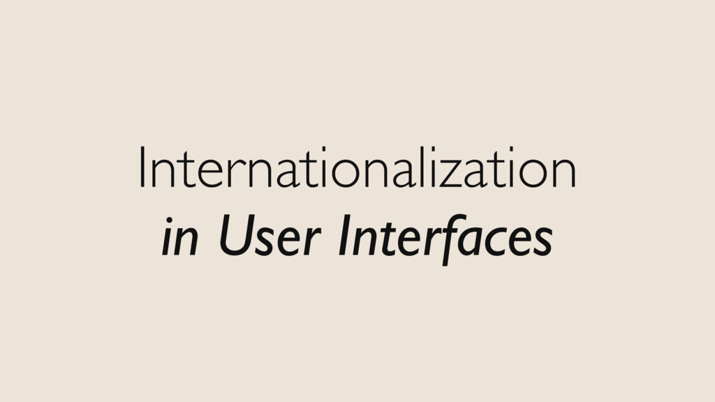 Internationalization in User Interfaces