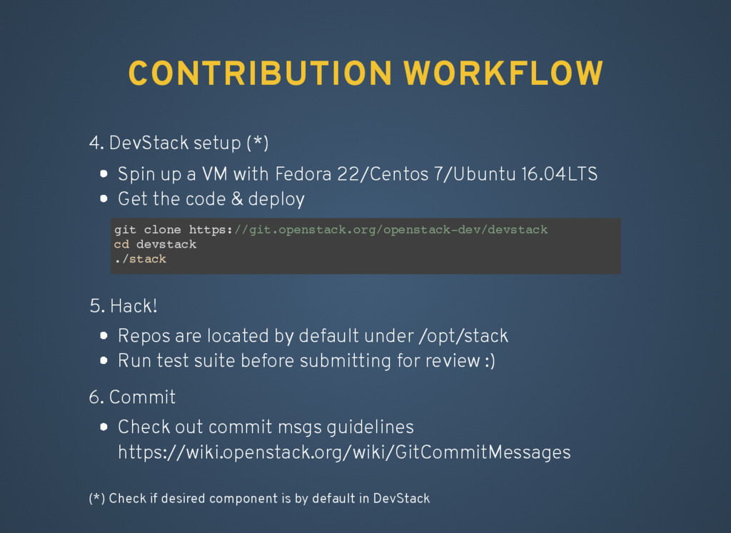 CONTRIBUTION WORKFLOW 4. DevStack setup (*) 5. ...