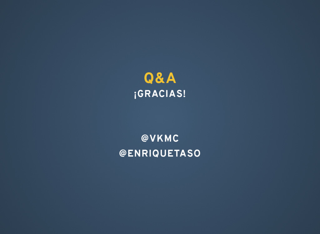 Q&A ¡GRACIAS! @VKMC @ENRIQUETASO