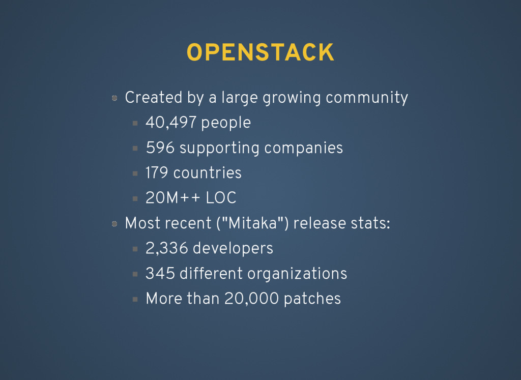 OPENSTACK Created by a large growing community ...