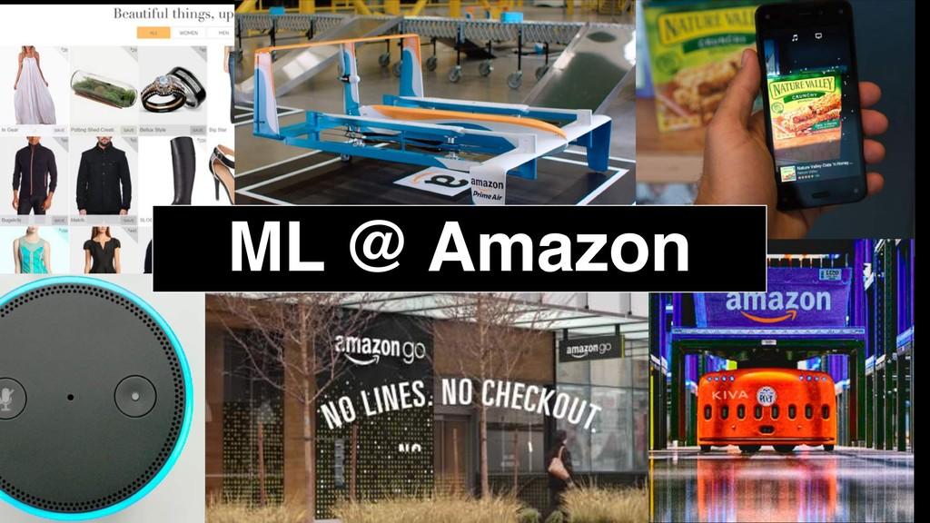 ML @ Amazon