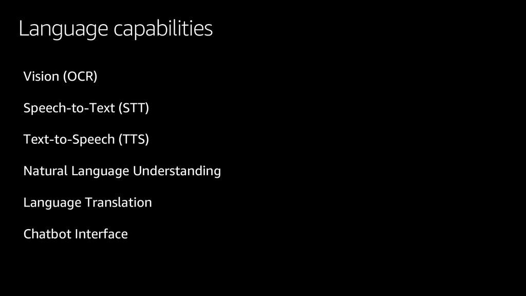 Language capabilities Vision (OCR) Speech-to-Te...