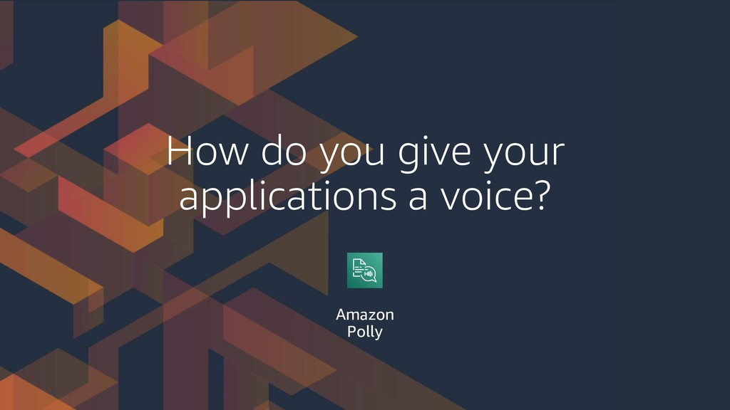 How do you give your applications a voice? Amaz...