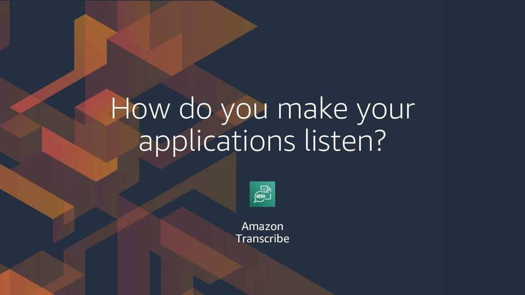 How do you make your applications listen? Amazo...
