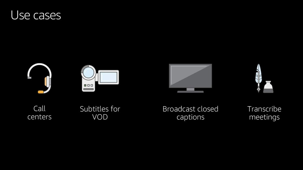 Use cases Call centers Subtitles for VOD Broadc...