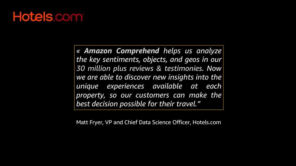 « Amazon Comprehend helps us analyze the key se...