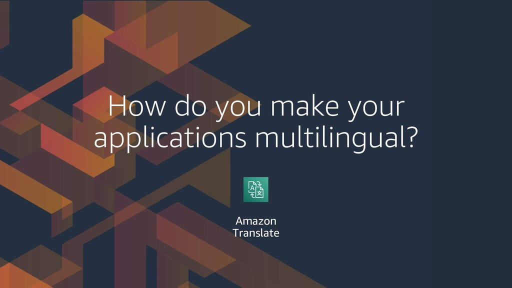 How do you make your applications multilingual?...