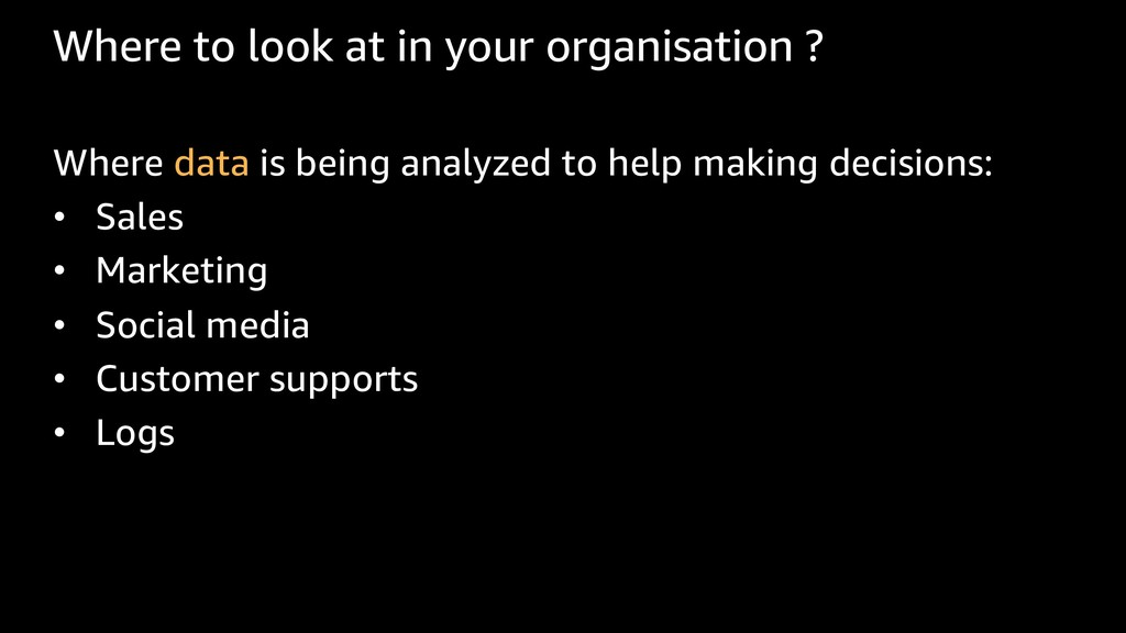 Where to look at in your organisation ? Where d...