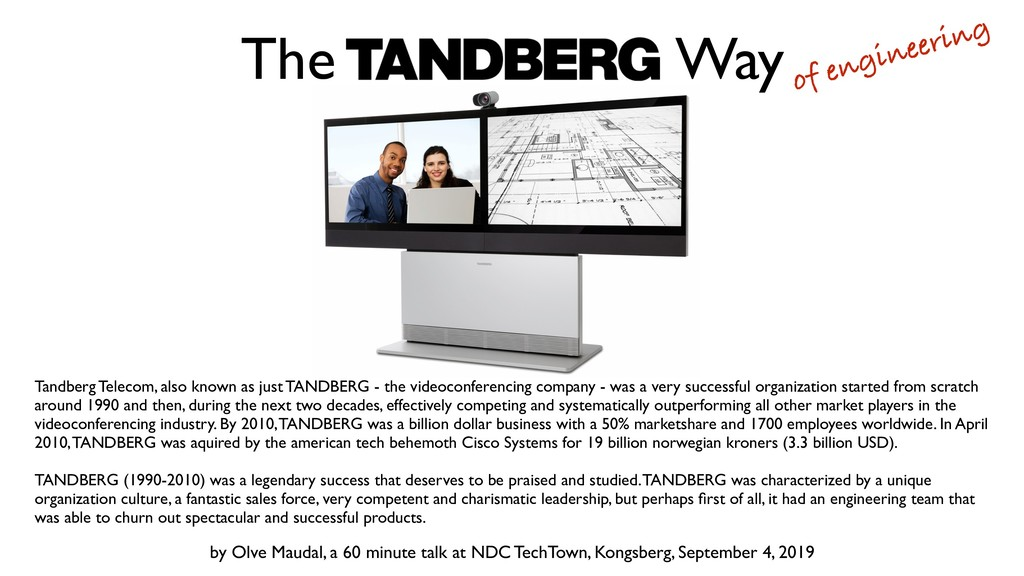 Tandberg Telecom, also known as just TANDBERG -...