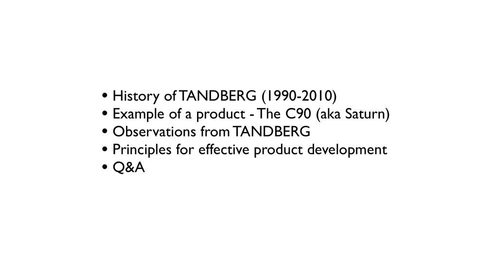 • History of TANDBERG (1990-2010) • Example of ...