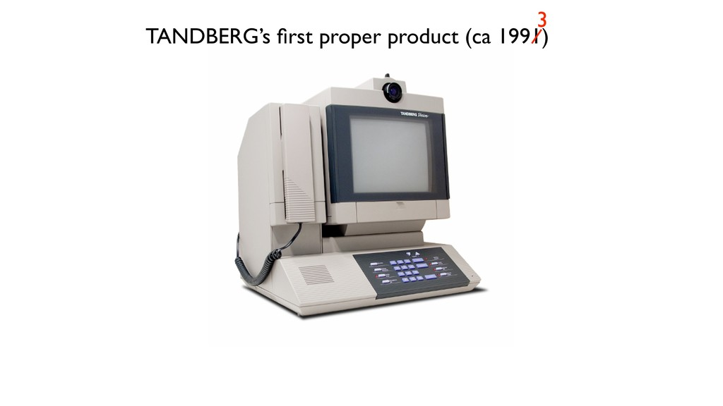 TANDBERG's first proper product (ca 1991) 3