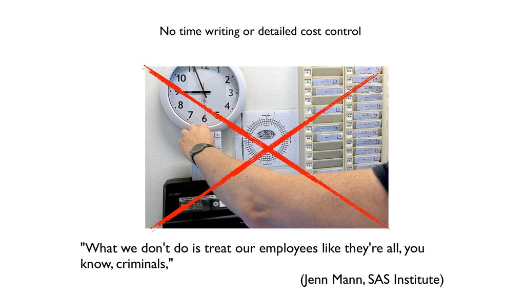 "No time writing or detailed cost control ""What ..."