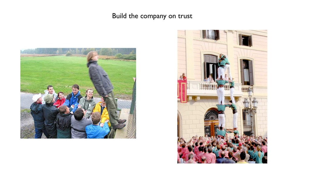 Build the company on trust