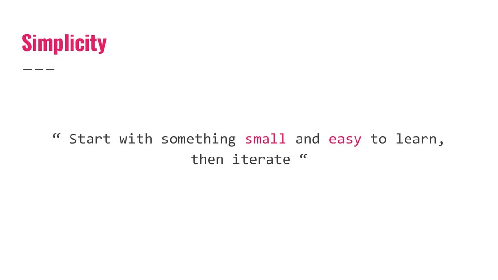 """Simplicity """" Start with something small and eas..."""