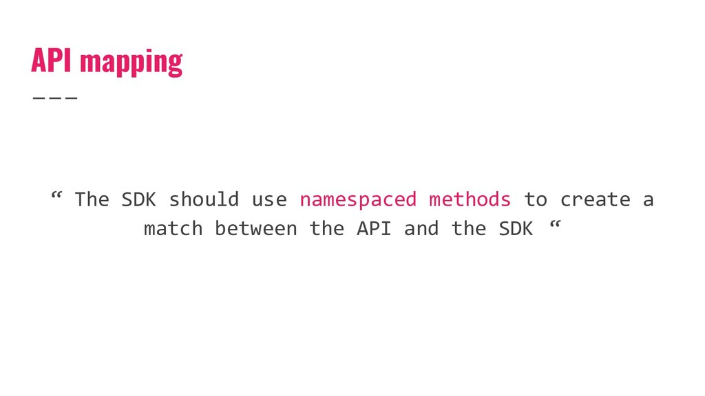 """API mapping """" The SDK should use namespaced met..."""