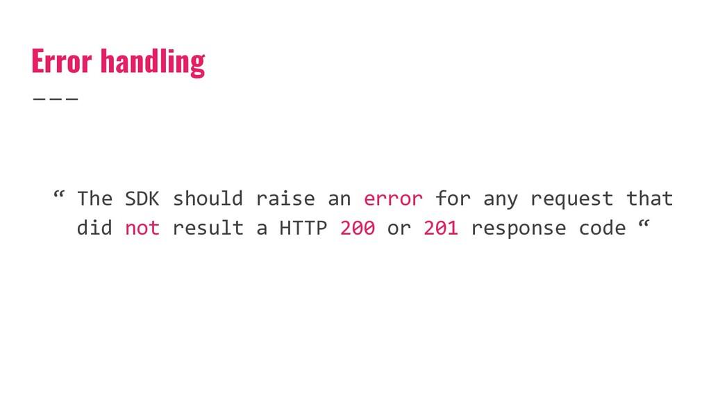 "Error handling "" The SDK should raise an error ..."
