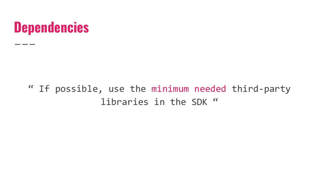 """Dependencies """" If possible, use the minimum nee..."""