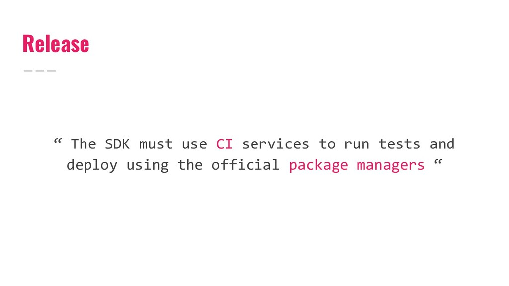 """Release """" The SDK must use CI services to run t..."""