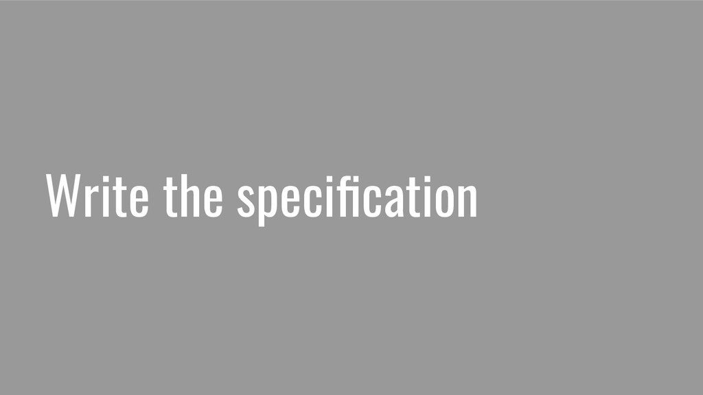 Write the specification